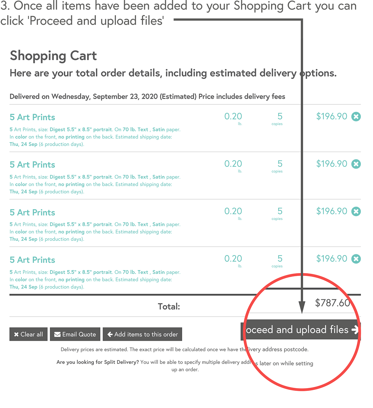 Once all items have been added to your Shopping Cart you can click 'Proceed and upload files'